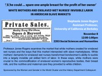 White Mothers and Enslaved Wet Nurses' Invisible Labor in American Slave Markets