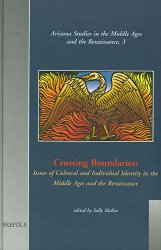 Crossing Boundaries:  Issues of Cultural and Individual Identities in the Middle Ages and the Renaissance