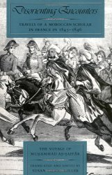 Disorienting Encounters: Travels of a Moroccan Scholar in France in 1845-1846