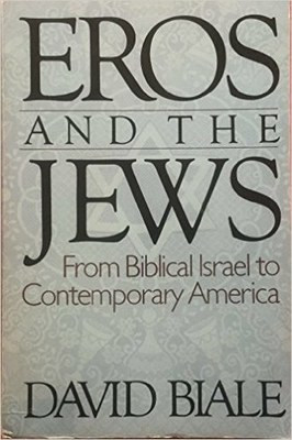 Eros and the Jews: From Biblical Israel to Contemporary America