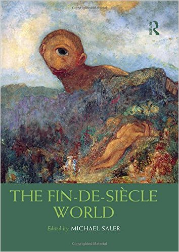The Fin-de-Siecle World (Routledge Worlds)