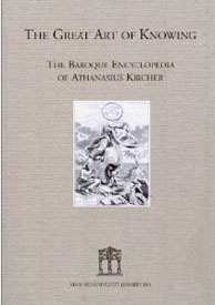 The Great Art of Knowing: The Baroque Encyclopedia of Athanasius Kircher