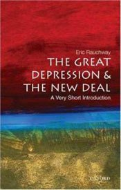 The Great Depression and the New Deal: A Very Short Introduction