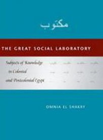 The Great Social Laboratory: Subjects of Knowledge in Colonial and Postcolonial Egypt