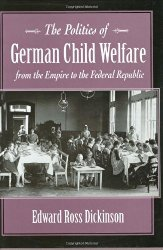 The Politics of German Child Welfare from the Empire to the Federal Republic
