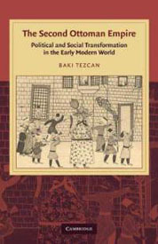 The Second Ottoman Empire: Political and Social Transformation in the Early Modern World